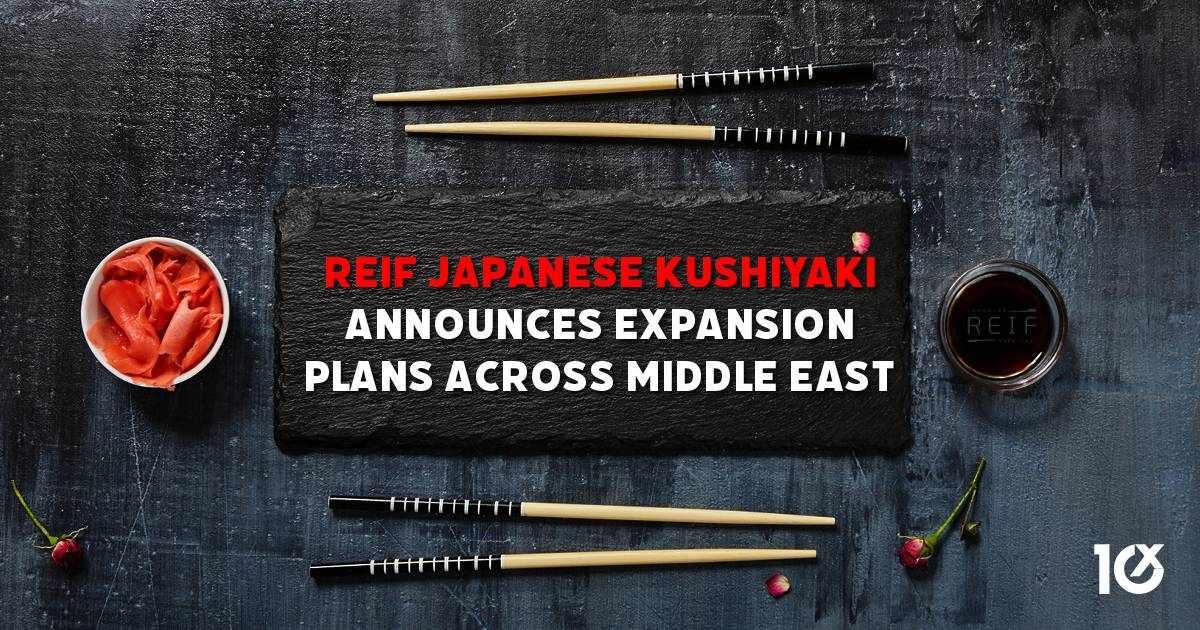 middle-east reif japanese kushiyaki expansion