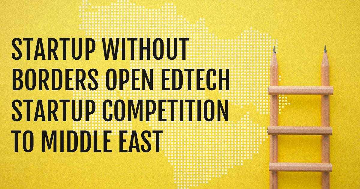 middle east, startup, competition, edtech, borders,