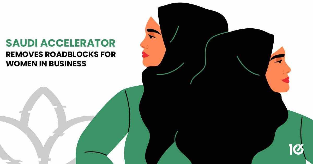 saudi women business accelerator roadblocks